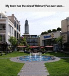 My Town Has The Nicest Wal-mart...