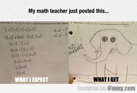 My Math Teacher Just Posted This...