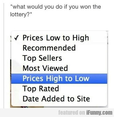 what would you do if you won the lottery...
