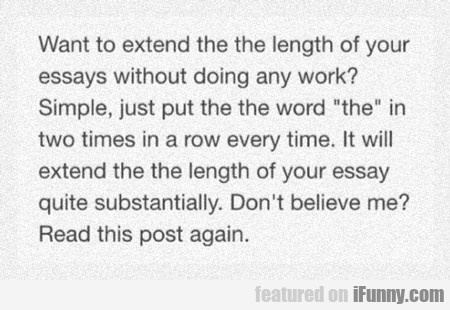 Want To Extend The Length Of Your Essays...