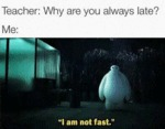 Teacher: Why Are You Always Late...