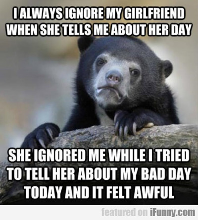 I Always Ignore My Girlfriend