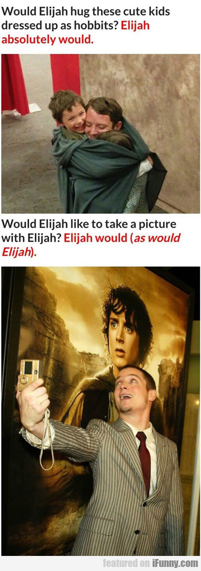 Would Elijah Wood Hug These Cute Kids?