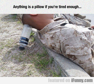 Anything Is A Pillow...