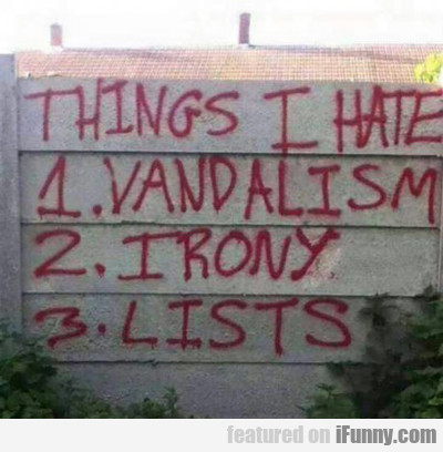 Things I Hate...