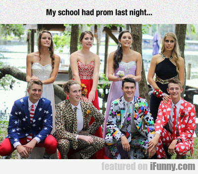 My School Prom Last Night...