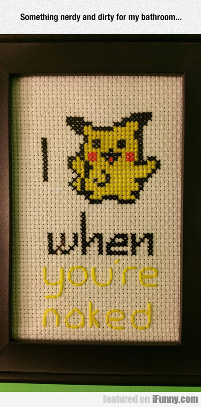 something nerdy and dirty for my bathroom...