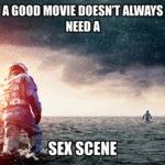 A Good Movie Doesn't Always Need...