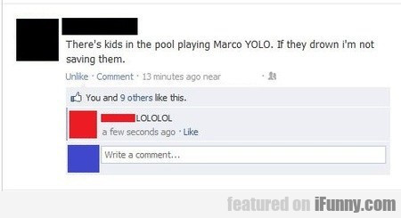 There's Kids In The Pool...