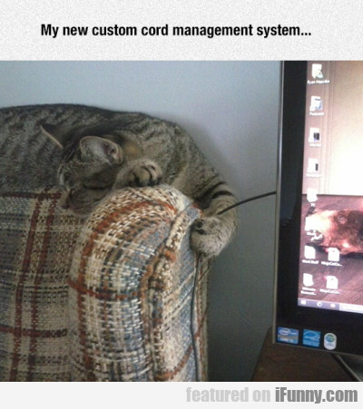My New Custom Cord Management System...