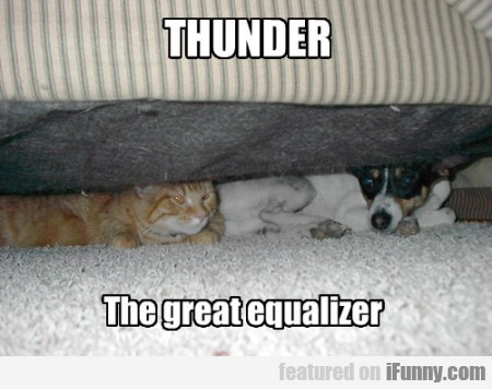 Thunder, The Great Equalizer