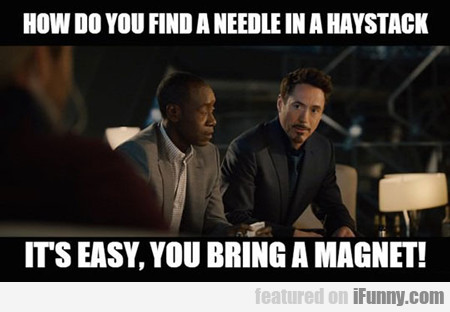 How Do You Find A Needle In A Haystack...