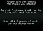 People Says That Drinking Milk Makes You Stronger