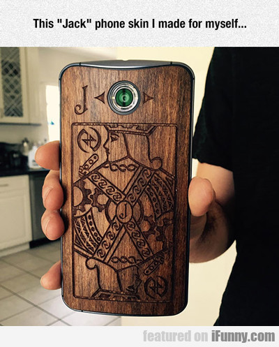 This Jack Phone Skin I Made For Myself...