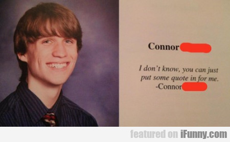 Connor: I Don't Know...