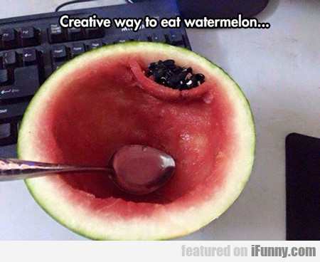 Creative Way To Eat Watermelon...