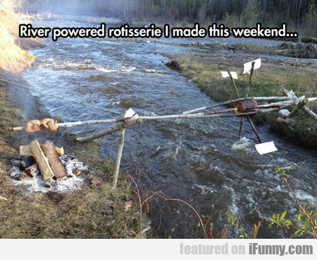 River Powered Rotisserie...