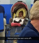 Walmart Baby Has Seen Some Shit...