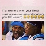 That Moment When Your Friend Making Jokes...