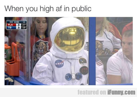 When You High Af In Public...