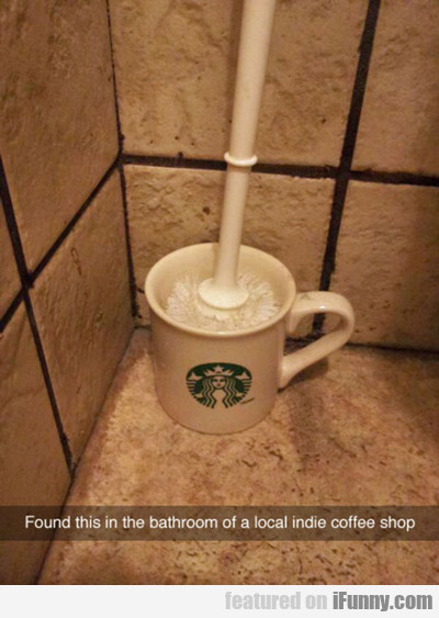 Found This In The Bathroom Of An Indie Coffee Shop