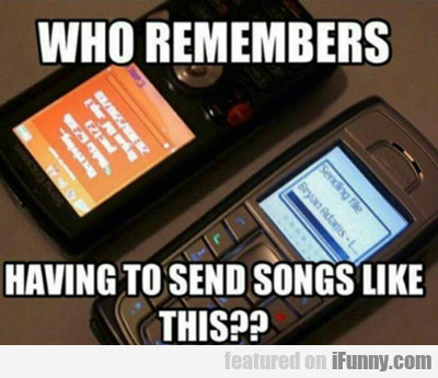 Who Remembers Having To Send Songs Like This?