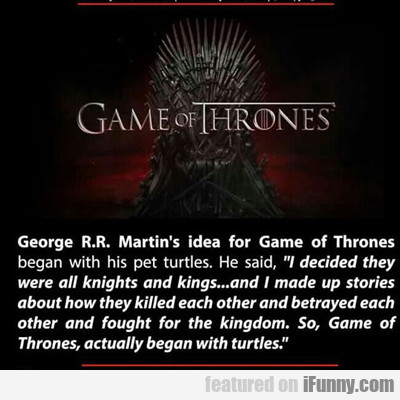 George R.r. Martin's Idea For Game Of Thrones...