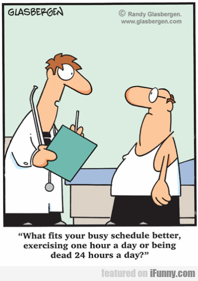 What Fits Your Busy Schedule Better...