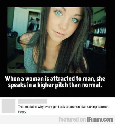 When A Woman Is Attracted To A Man...