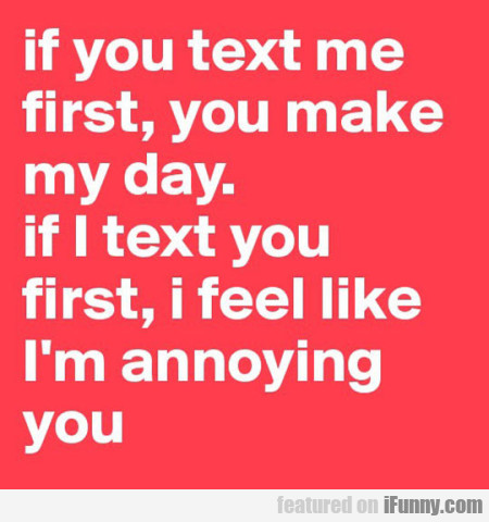 If You Text Me First You Make My Day