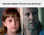 Remember Matilda?
