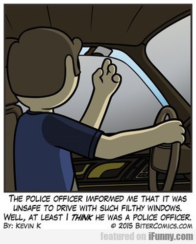 The Police Officer Informed Me That It Was...