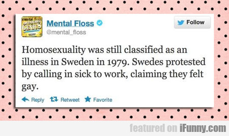 Homosexuality Was Still Classified As An Illness..