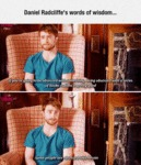 Daniel Radcliffe's Words Of Wisdom...