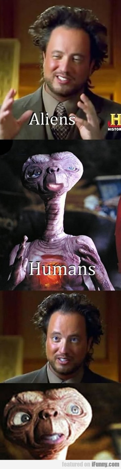 Aliens Vs Humans...