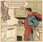 Golly, I Better Make Batman A Sandwich...