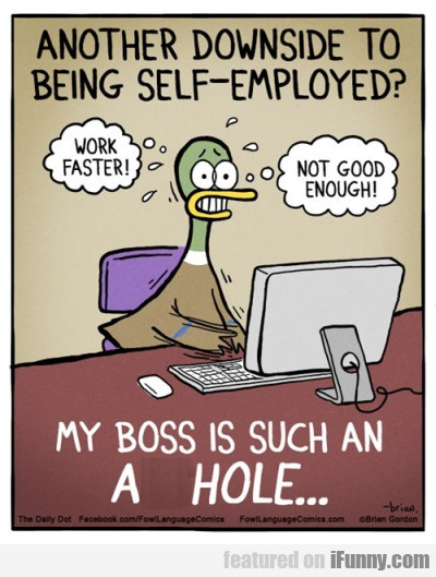 Another Downside Of Being Self-employed...