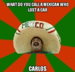What Do You Call A Mexican...