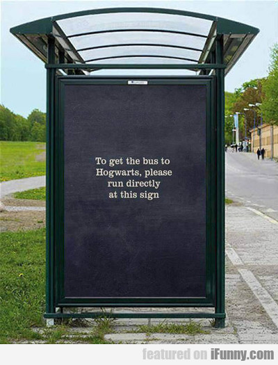To Get The Bus To Hogwarts...