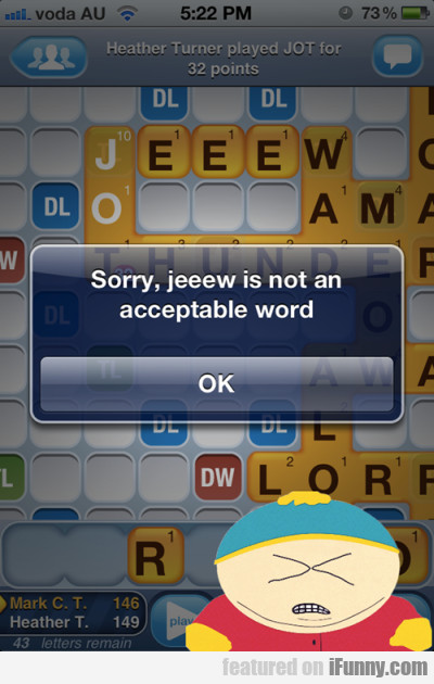 Sorry, Jeeew Is Not An Acceptable Word
