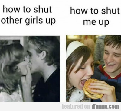 How To Shut Other Girls Up...
