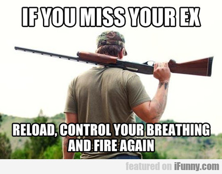 If You Miss Your Ex...