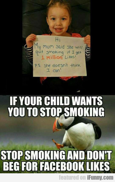 Hi - My Mum Said She Will Quit Smoking If...