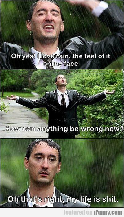 Oh Yes! I Love Rain...