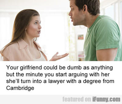 Your Girlfriend Could Be Dumb...