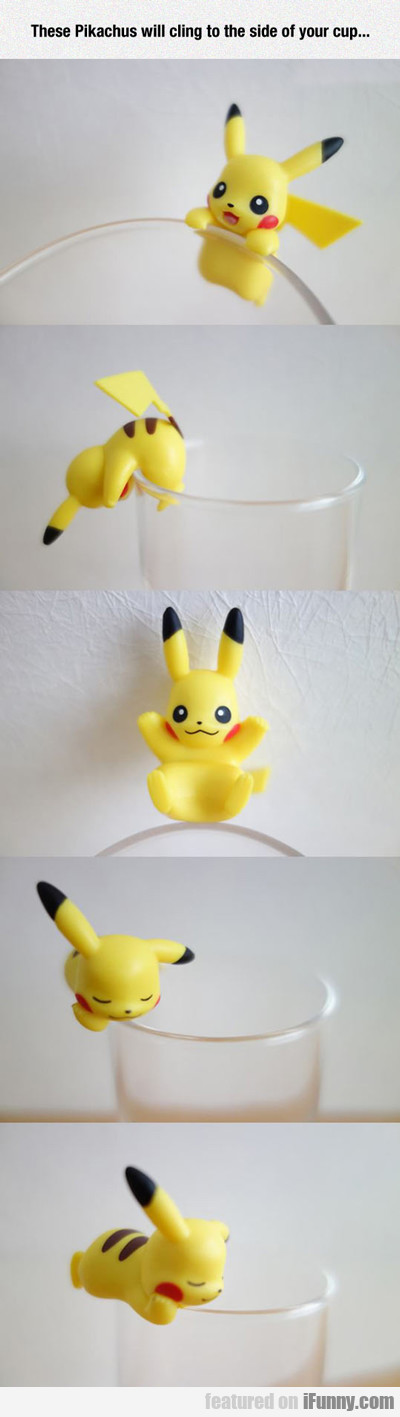 These Pikachu Will Cling To The Side...