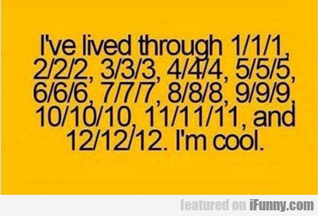 I've Lived Through...