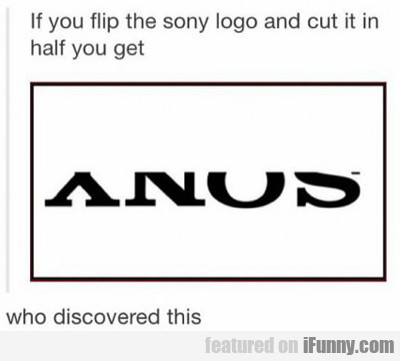 If You Flip The Sony Logo...