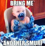 Bring Me Another Smurf...