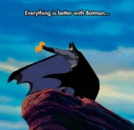 Everything Is Better With Batman...